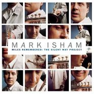 Mark Isham, Miles Remembered: The Silent Way Project (CD)