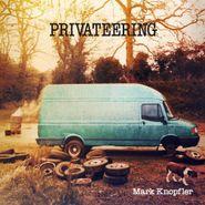 Mark Knopfler, Privateering [180 Gram Vinyl] (LP)