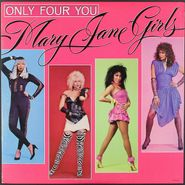 Mary Jane Girls, Only Four You [1985 Issue] (LP)