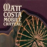 Matt Costa, Mobile Chateau (CD)