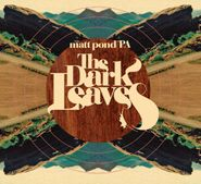 matt pond PA, The Dark Leaves [180 Gram Clear Vinyl] (LP)