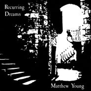 Matthew Young, Recurring Dreams (LP)