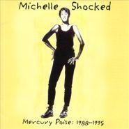 Michelle Shocked, Mercury Poise: 1988-1995 (CD)