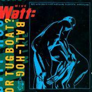 Mike Watt, Ball-Hog Or Tugboat? [Blue Vinyl] (LP)