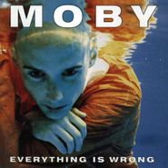 Moby, Everything Is Wrong (CD)