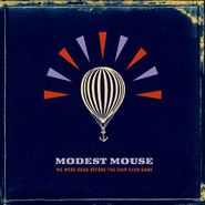 Modest Mouse, We Were Dead Before The Ship Even Sank [180 Gram Vinyl] (LP)