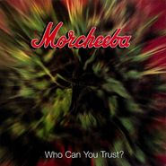 Morcheeba, Who Can You Trust? (CD)