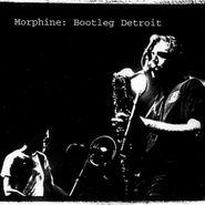 Morphine, Bootleg Detroit (CD)