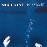 Morphine, Like Swimming (CD)