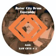 "Motor City Drum Ensemble, Raw Cuts #3 & 4 (12"")"