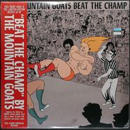 The Mountain Goats, Beat The Champ [Deluxe Edition Gold / Green with Black and White Marbling / Red and Black Marbled] (LP)