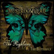 Mushroomhead, The Righteous & The Butterfly (CD)
