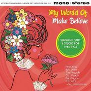 Various Artists, My World Of Make Believe: Sunshine, Soft & Studio Pop 1966-1972 (CD)