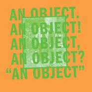 No Age, An Object (LP)