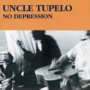 Uncle Tupelo, No Depression [180 Gram Vinyl] (LP)