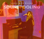 Nurse With Wound, Soundpooling (CD)
