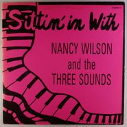 Nancy Wilson, Sittin' In With Nancy Wilson & The Three Sounds (LP)