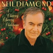 Neil Diamond, A Cherry Cherry Christmas (CD)
