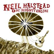 Neil Halstead, Oh! Mighty Engine (CD)