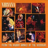 Nirvana, From The Muddy Banks Of The Wishkah [2016 Issue] (LP)
