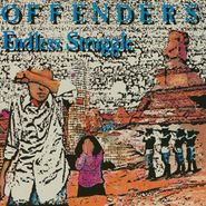 The Offenders, Endless Struggle / We Must Rebel [Remastered] (LP)