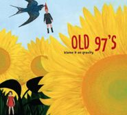 Old 97's, Blame It On Gravity (CD)