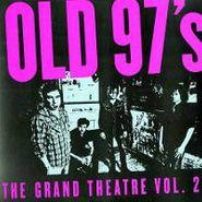 Old 97's, The Grand Theatre Vol. 2 (CD)
