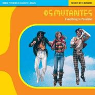 Os Mutantes, Everything Is Possible! The Best Of Os Mutantes (CD)