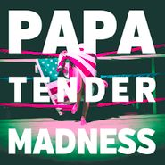 PAPA, Tender Madness (LP)