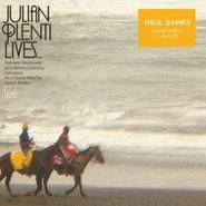 "Paul Banks, Julian Plenti Lives... EP [Limited Edition] (10"")"