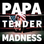 PAPA, Tender Madness (CD)