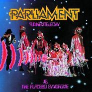 Parliament, Funkentelechy vs. The Placebo Syndrome (CD)