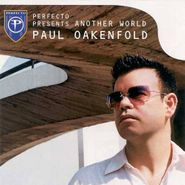 Paul Oakenfold, Perfecto Presents Another World (CD)
