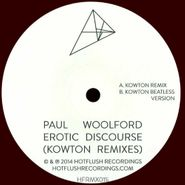"Paul Woolford, Erotic Discourse (Kowton Remixes) (12"")"