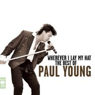 Paul Young, Wherever I Lay My Hat: The Best Of Paul Young [Import] (CD)