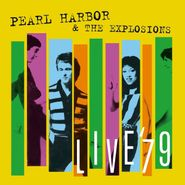 Pearl Harbor & The Explosions, Live '79 (LP)