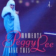 Peggy Lee, Moments Like This (CD)