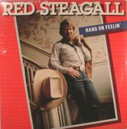 Red Steagall, Hang On Feelin' (LP)