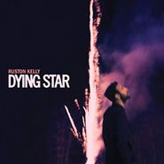 Ruston Kelly, Dying Star (LP)