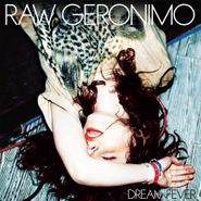 Raw Geronimo, Dream Fever [Clear Vinyl] (LP)