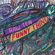 "Raw Ten, Funny Thing (12"")"