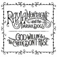 Ray LaMontagne and the Pariah Dogs, God Willin' & The Creek Don't Rise (CD)