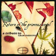 Various Artists, Return Of The Grievous Angel - A Tribute To Gram Parsons (CD)