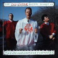 Reverend Horton Heat, The Full-Custom Gospel Sounds Of Reverend Horton Heat (CD)