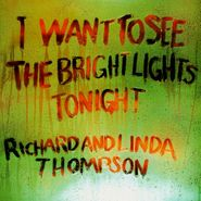 Richard & Linda Thompson, I Want To See The Bright Lights Tonight (CD)