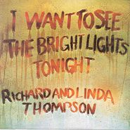 Richard & Linda Thompson, I Want To See The Bright Lights Tonight [Bonus Tracks] (CD)
