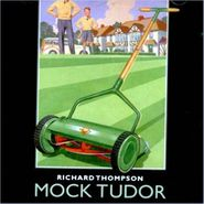 Richard Thompson, Mock Tudor (CD)