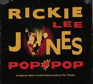 Rickie Lee Jones, Pop Pop: A Special Open Ended Conversation For Radio (CD)