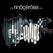 <<rinôçérôse>>, Rinocerose (CD)