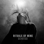 Rituals Of Mine, Devoted (CD)